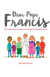 "Let the Children Come to Me: On ""Dear Pope Francis: The Pope Answers Questions from Children Around the World"""