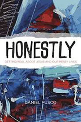 Life is Messy: Reflections on Daniel Fusco's 'Honestly'