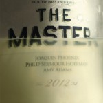 """The Master"": So Many Thoughtful Examinations and Interpretations, So Little Time!"