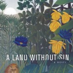 Win a Free Copy of Paula Huston's New Novel: A Land Without Sin