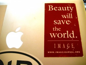 """Beauty will save the world."""