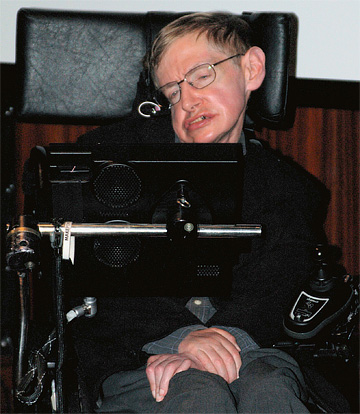 Stephen Hawking, who suffers from amyotrophic lateral sclerosis, which leaves him almost paralyzed and in a wheel chair.