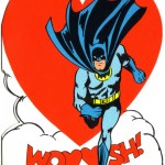 Batman valentine from 1965. I would have loved this one.