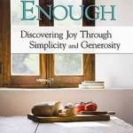 Cultivating Contentment: A Response to <em>Enough</em> by Adam Hamilton