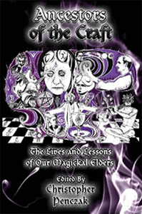 'Ancestors of the Craft' Anthology - Edited by Christopher Penczak
