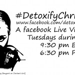 Detoxify Christianity: A FB Live Video Series for Lent