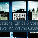 Situational Ethics & Voting: Answering Wayne Grudem