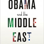 Book Review – Obama and the Middle East: The End of America's Moment?