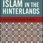 Cover of Islam in the Hinterlands.  Image via UBC Press.