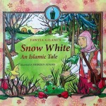 Cover of Snow White: An Islamic Tale.