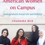 Book Review: Muslim American Women on Campus by Shabana Mir
