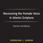 "Do Women have a Voice in the Qur'an? Review of ""Recovering the Female Voice in Islamic Scripture."""