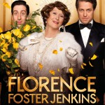 Florence Foster Jenkins Is Pitch Perfect