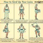 What a Man Will Do for a Woman: Or, How to Gird Up Your Loins