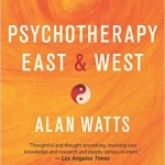 Alan Watts on Psychotherapy East & West
