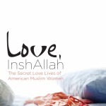 Talking Love, Islam and American Muslim Women with 'Love InshAllah's Nura Maznavi