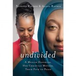 "Book Review: ""undivided: A Muslim Daughter, Her Christian Mother, Their Path to Peace"