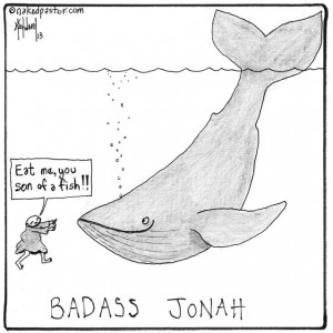 """Badass Jonah"" (by nakedpastor David Hayward)"