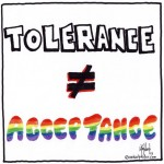 would you just like to be tolerated?