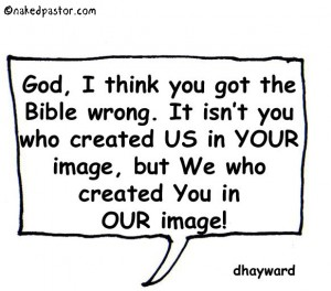"""Who's In Who's Image?"" (cartoon by nakedpastor David Hayward)"