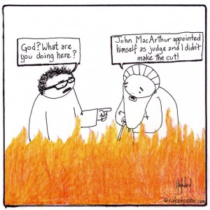 john macarthur sends charismatics to hell cartoon by nakedpastor david hayward