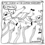 snakehandlers human handlers cartoon by nakedpastor david hayward