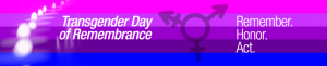 Transgender Day of Remembrance Banner