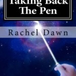 Taking Back The Pen by Rachel Dawn