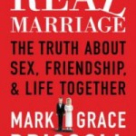 "Mark and Grace Driscoll's ""Real Marriage"" Review Series"