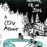 "Part 2 Zack's Memoir: ""Dead, Insane or in Jail"" Book Review"