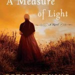 The Puritans, The Quakers and Little Old Me (Reflections on 'A Measure of Light')
