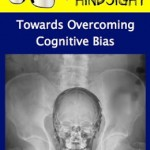 Cranial-Rectal Inversion #1 – The Hindsight Bias