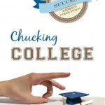 Chucking College: Achieving Success Without Corruption – Part 0