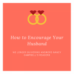 How to Encourage Your Husband: Part 2 – Verbalize