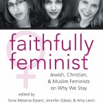 Faithfully Feminist – Why Women Stay With Their Religious Communities