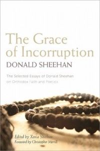 the-grace-of-incorruption-the-selected-essays-of-donald-sheehan-on-orthodox-faith-and-poetics-24