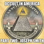 Occult in America: Joseph Smith