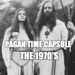 Pagan Time Capsule:  1970's