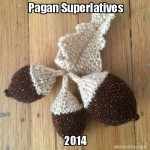 Pagan Superlatives 2014