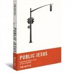 Public Jesus: Beyond the Politics of Anxiety