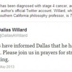 Dallas Willard Diagnosed With Stage 4 Cancer