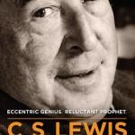 C.S. Lewis – A Life: Eccentric Genius, Reluctant Prophet by Alister McGrath