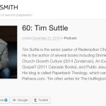 Sermonsmith Episode 60: Tim Suttle – Conversations About the Craft of Sermon Preparation
