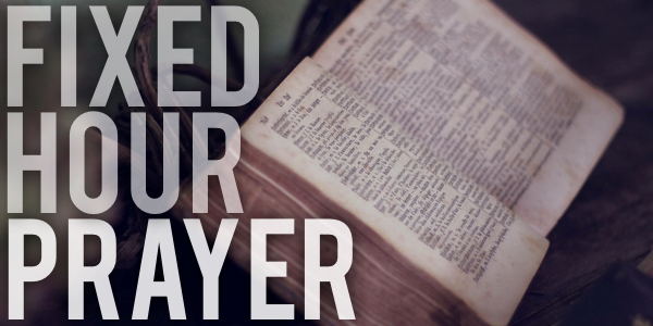 Fixed Hour Prayer Resources: A Few Simple Ways to Pray the Daily Office