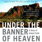 Under the Banner of Heaven (Doubleday, 2003)