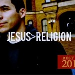 "My response to ""Why I Hate Religion, But Love Jesus"" named one of Busted Halo's Best of 2012"