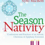 Sybil MacBeth's <em>The Season of the Nativity</em> is a trove of ideas for fellow Advent extremists