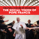 UPDATE – Creating a Culture of Encounter: The Social Vision of Pope Francis