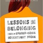 Review: Lessons In Belonging From A Church-Going Commitment Phobe