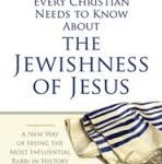 Review: What Every Christian Needs To Know About The Jewishness Of Jesus